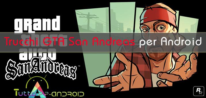 Trucchi GTA San Andreas per Android