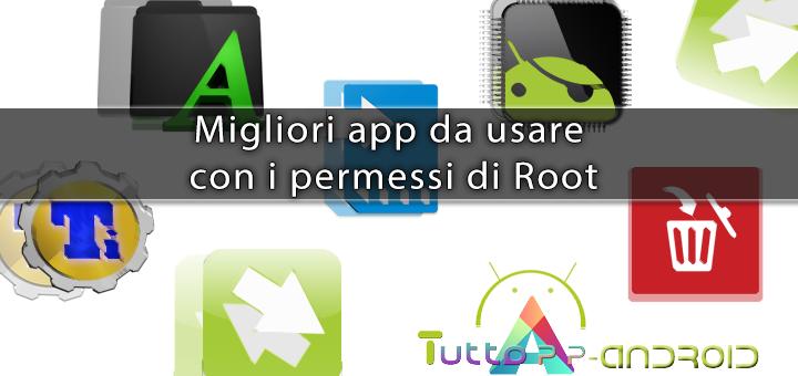 Photo of Migliori app da usare con i permessi di Root