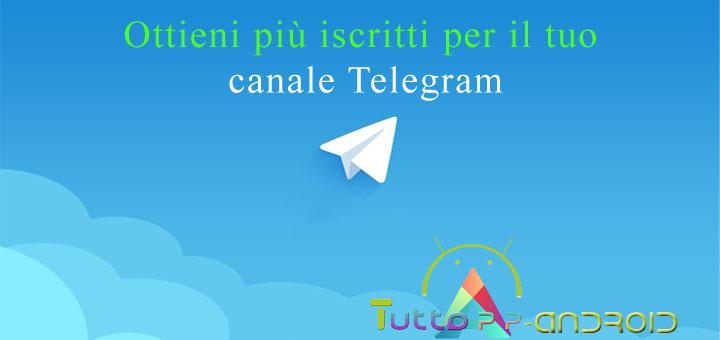 Photo of Come pubblicizzare un canale Telegram ed aumentare gli iscritti