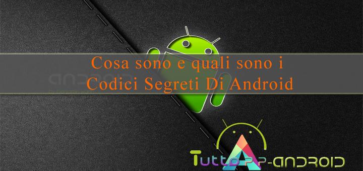 Lista codici segreti Android
