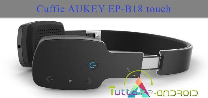 Cuffie AUKEY EP-B18 touch - recensione