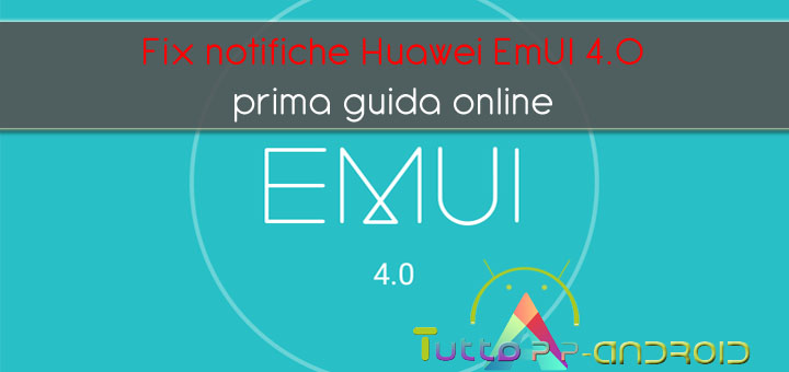 Fix notifiche Huawei EmUI 4-0