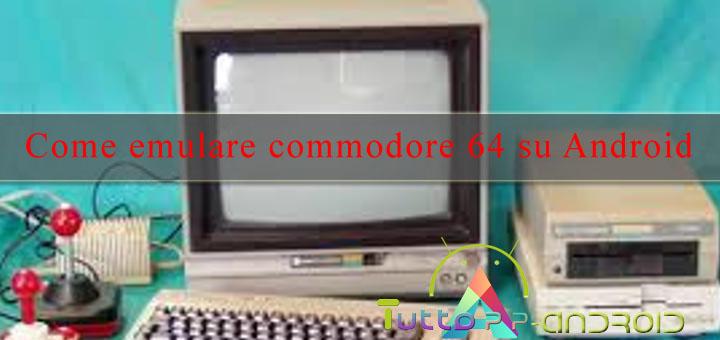 Photo of Come emulare Commodore 64 su Android