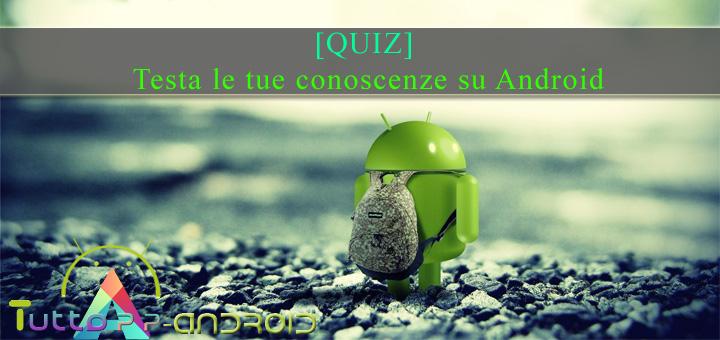 Photo of [QUIZ] Testa le tue conoscenze su Android {AGGIORNATO}