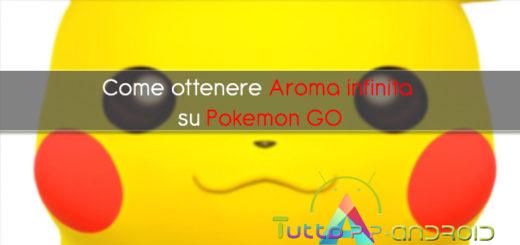Come ottenere Aroma infinita su Pokemon GO