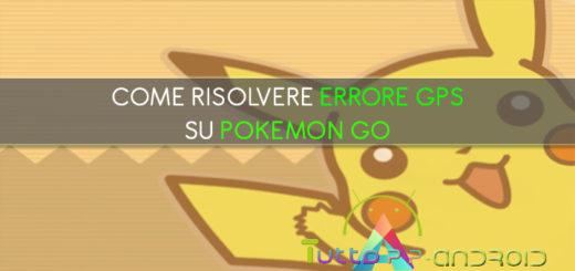 Come risolvere errore GPS su Pokemon Go