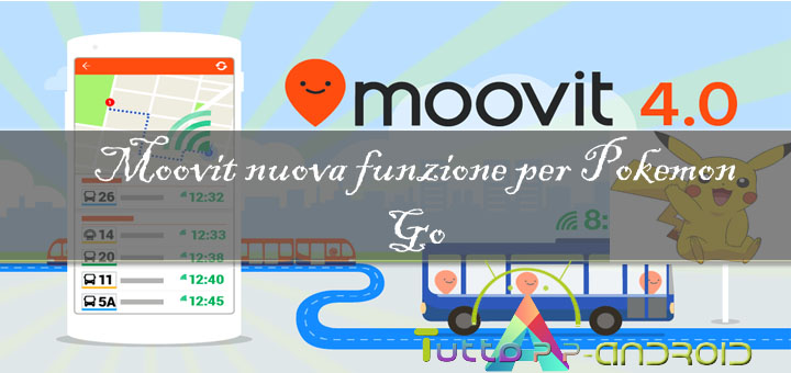Photo of Pokemon Go: Moovit, nuova funzione per Pokemon Go