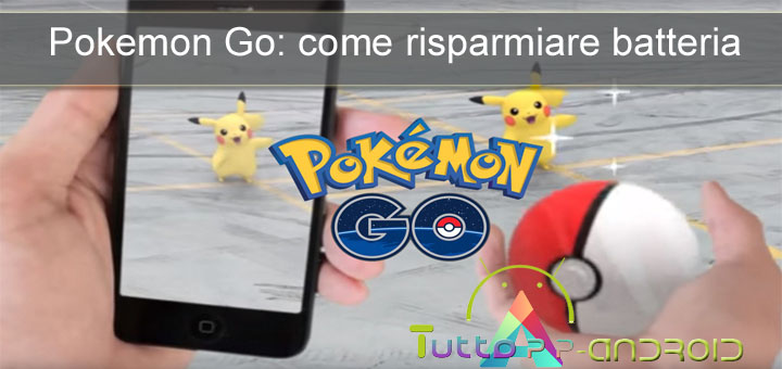 Photo of Pokémon Go: come risparmiare batteria
