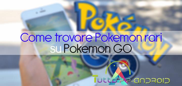 Photo of Come trovare Pokemon rari su Pokemon GO facilmente [GUIDA]