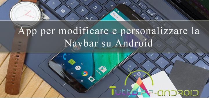 App per modificare e personalizzare la Navbar su Android
