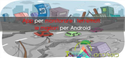App per monitorare i terremoti: le migliori per Android