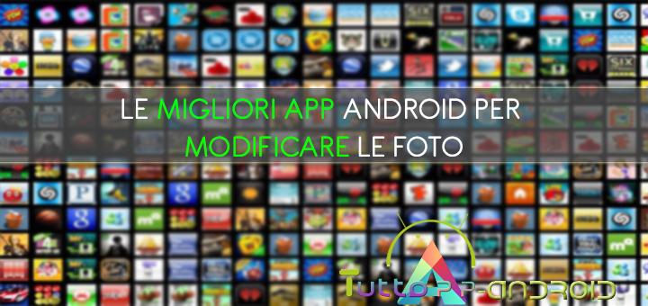 App per modificare foto: le migliori su Android
