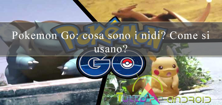 Pokemon Go: cosa sono i nidi? Come si usano?