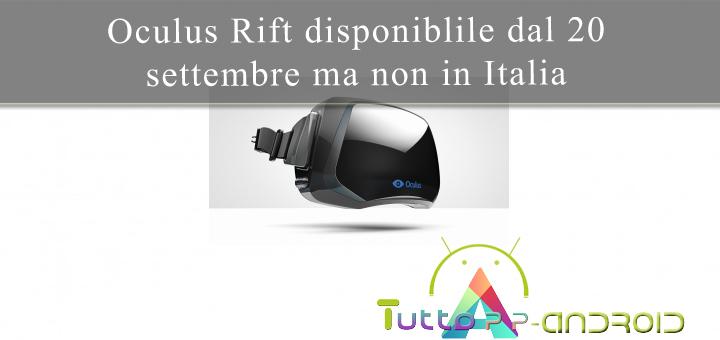 Photo of Oculus Rift disponibile dal 20 settembre ma non in Italia