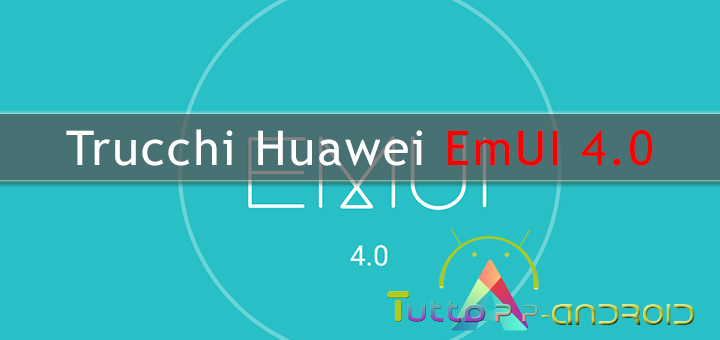Photo of Trucchi Huawei EmUI 4.0