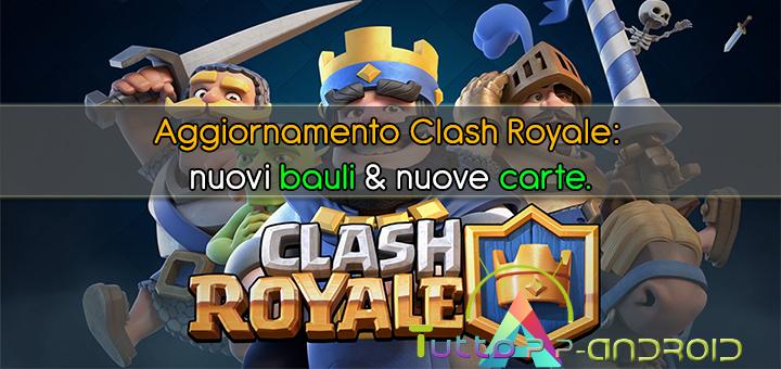 Aggiornamento Clash Royale: nuovi bauli e nuove carte