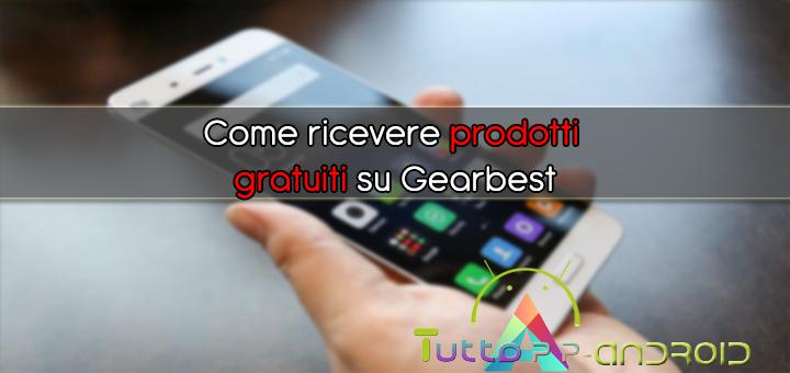 Come ricevere prodotti gratuiti su Gearbest