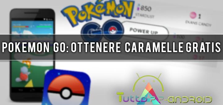come ottenere caramelle gratis su pokemon go