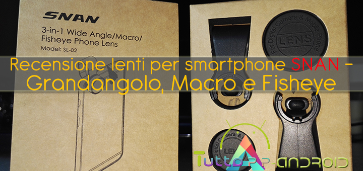 Photo of Recensione lenti per smartphone SNAN – Grandangolo, Macro e Fisheye