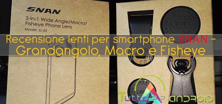 recensione-lenti-per-smartphone-snan-grandangolo-macro-e-fisheye