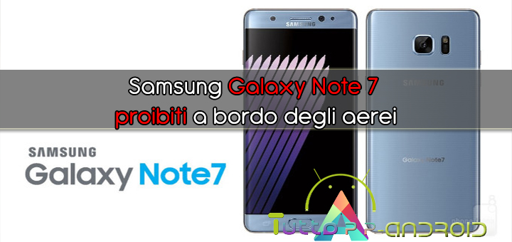 Photo of Samsung Galaxy Note 7 proibiti a bordo degli aerei