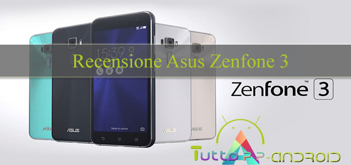 Photo of Recensione Asus Zenfone 3