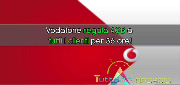 Photo of Vodafone regala 4GB a tutti i clienti per 36 ore!