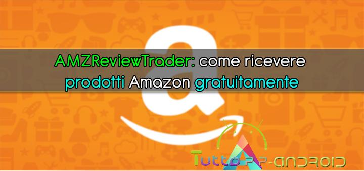 come ricevere prodotti Amazon gratuitamente