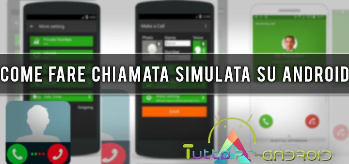 Come effettuare una chiamata simulata su Android