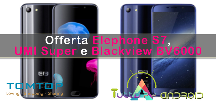 Photo of Elephone S7, UMI Super e Blackview BV6000 in offerta su TomTop