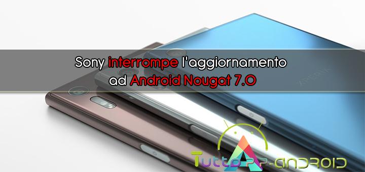 Sony interrompe l'aggiornamento ad Android Nougat 7.0