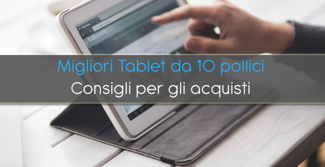 Migliori tablet da 10 pollici