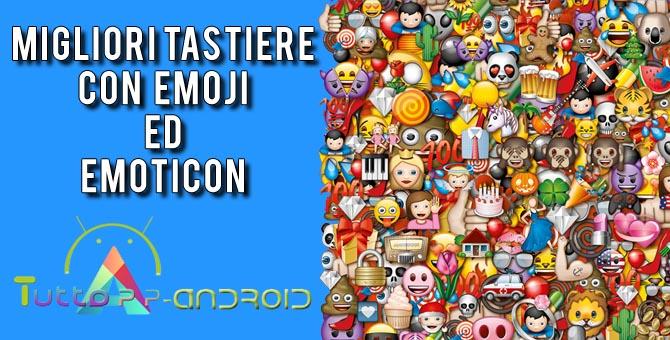 Photo of Migliori tastiere con emoji, faccine ed emoticons per Android