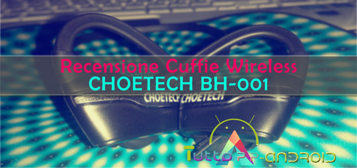 Photo of Recensione Cuffie Wireless CHOETECH BH-001