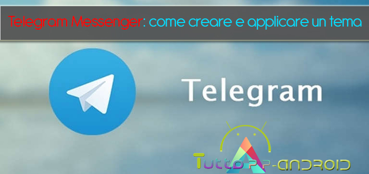 Photo of Telegram Messenger: come creare e applicare un tema