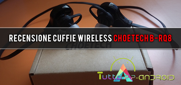 Photo of Recensione Cuffie Wireless CHOETECH B-RQ8