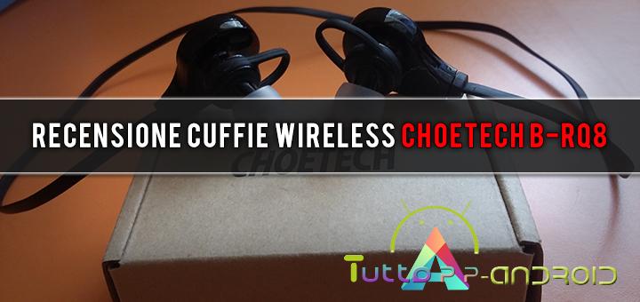 Photo of Recensione Cuffie Wireless CHOETECH B-RQ8