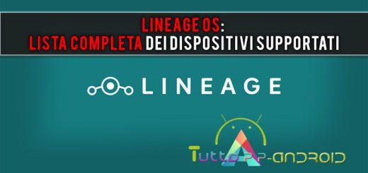 LineageOS: dispositivi supportati e compatibili (lista completa)