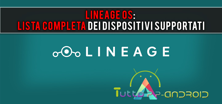 Photo of Lineage OS: dispositivi supportati e compatibili (lista completa + download)