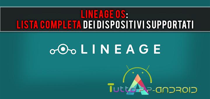 LineageOS: lista completa dei dispositivi supportati