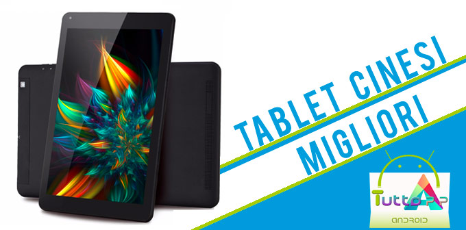 Miglior Tablet Cinesi Android