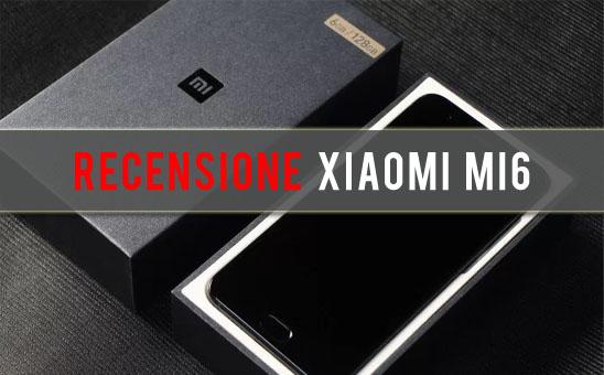 Recensione Xiaomi Mi6