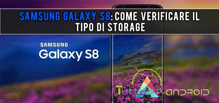Photo of Samsung Galaxy S8: come verificare il tipo di memoria installata