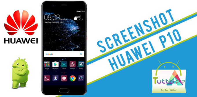 Photo of Screenshot Huawei p10 e p10 lite: come salvare la schermata