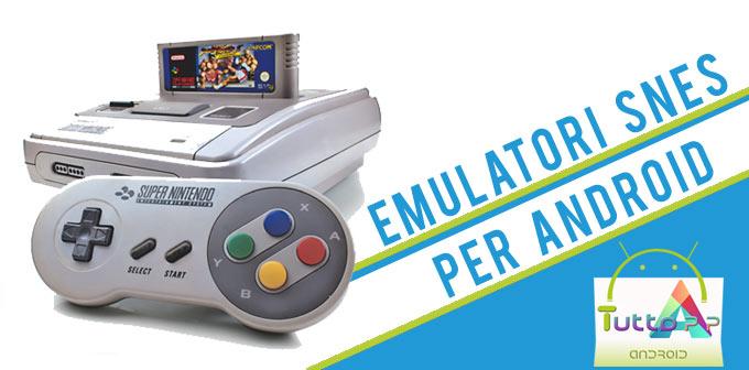 Photo of Emulatore SNES: giochi per Super Nintendo su smartphone e tablet