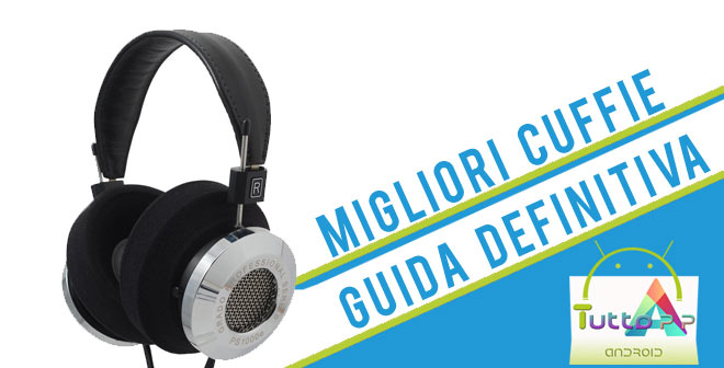Photo of Migliori cuffie: guida e consigli per l'acquisto • Classifica 2018