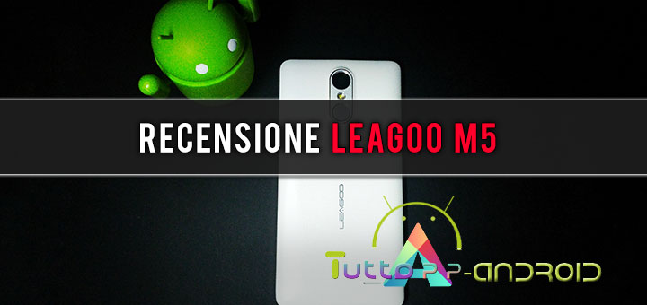 Photo of Recensione Leagoo M5 | Lo smartphone cinese economico e resistente