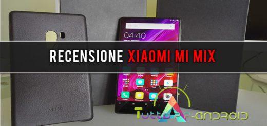 Recensione Xiaomi Mi Mix