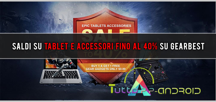Photo of Saldi su tablet e accessori fino al 40% su GearBest