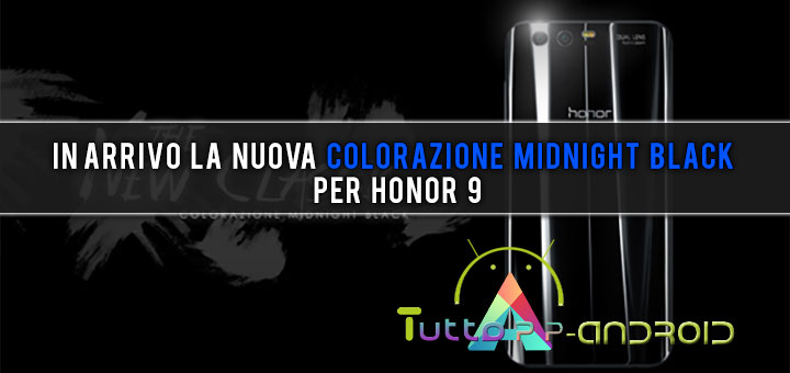 Photo of In arrivo la nuova colorazione Midnight Black per Honor 9
